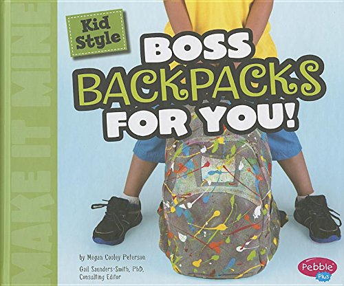 Kid Style: Boss Backpacks for You! (Make It Mine)