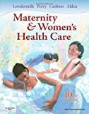 Maternity and Womens Health Care, 10e (Lowdermilk, Maternity & Womens Health Care)