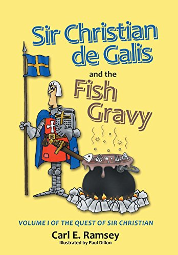 Sir Christian de Galis and the Fish Gravy: Volume I of the Quest of Sir Christian