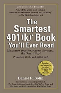 Smartest 401(k) Book You'll Ever Read: Maximize Your Retirement Savings...the Smart Way! from Perigee Trade
