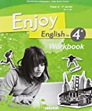 Enjoy English in 4e Palier 2 1e ann�e A2-B1 : Workbook