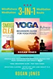 Mindfulness Meditation: 3-in-1 Meditation Books (How To Meditate, Anxiety Relief, Stress Free, Depression Relief, Inner Peace, Happiness)