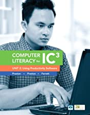 Computer Literacy for IC3 Unit 2 Using Productivity Software Update to by Robert Ferrett