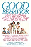 img - for Good Behavior: Over 1200 Sensible Solutions to Your Child's Problems From Birth to Age Twelve book / textbook / text book