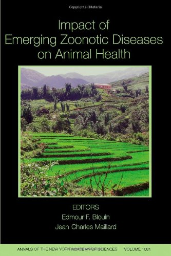 Impact Of Emerging Zoonotic Diseases On Animal Health: 8Th Biennial Conference Of The Society For Tropical Veterinary Medicine, Volume 1081 (Annals Of The New York Academy Of Sciences)