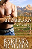 One Stubborn Cowboy (Cowboy Hero Series)