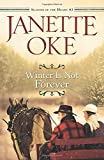 Winter Is Not Forever: Volume 3 (Seasons of the Heart (Janette Oke))