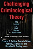 Challenging Criminological Theory: The Legacy of Ruth Rosner Kornhauser (Advances in Criminological Theory)