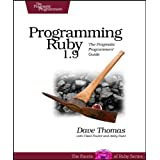 Programming Ruby 1.9: The Pragmatic Programmers' Guideby Dave Thomas