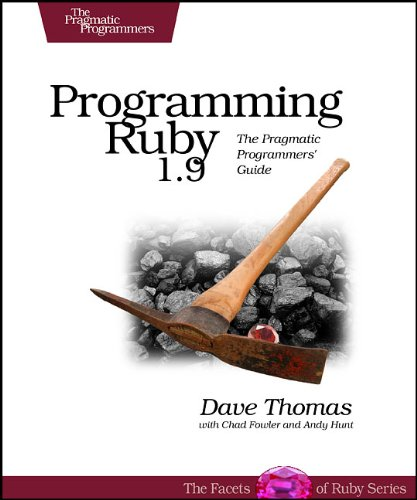 Programming Ruby 1.9: The Pragmatic Programmers' Guide...