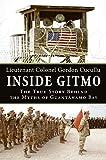 Inside Gitmo: The True Story Behind the Myths of Guantanamo Bay