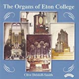Organs Of Eton College, The (Driskoll-Smith) Various Composers