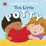 Ladybird This Little Potty: Ladybird Touch and Feel (Ladybird Touch & Feel)