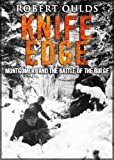 Acquista Knife Edge: Montgomery and the Battle of the Bulge (English Edition) [Edizione Kindle]