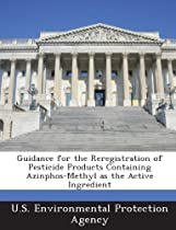 Guidance for the Reregistration of Pesticide Products Containing Azinphos-Methyl as the Active Ingredient