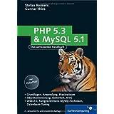 """PHP 5.3 und MySQL 5.1: Grundlagen, Anwendung, Praxiswissen, Objektorientierung, MVC, Sichere Webanwendungen, PHP-Frameworks, Performancesteigerungen, CakePHP (Galileo Computing)von """"Gunnar Thies"""""""