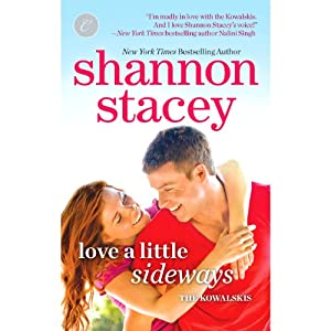 Love a Little Sideways: Kowalksi Family, Book 7 | [Shannon Stacey]