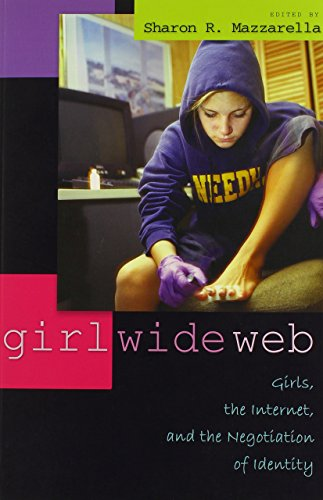 Girl Wide Web: Girls, the Internet, and the Negotiation of Identity (Intersections in Communications and Culture Global Approaches and Transdisciplinary Perspectives) by Sharon R. Mazzarella (1-Jan-2005) Paperback