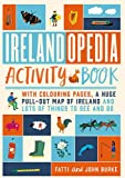 Irelandopedia Activity Book: With Colouring Pages, a Huge Pull-Out Map of Ireland and Lots of Things to See and Do