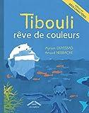 """Afficher """"Tibouli rêve de couleurs"""""""