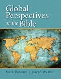img - for Global Perspectives on the Bible Plus MySearchLab with eText -- Access Card Package 1st edition by Roncace, Mark, Weaver, Joseph (2013) Paperback book / textbook / text book