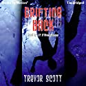 Drifting Back (       UNABRIDGED) by Trevor Scott Narrated by J. P. O' Shaughnessy