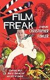 Film Freak Christopher Fowler