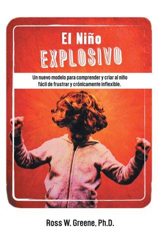el-nino-explosivo-un-nuevo-modelo-para-comprender-y-criar-al-nino-facil-de-frustrar-y-cronicamente-i