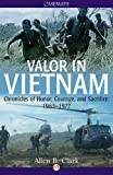 img - for Valor in Vietnam: Chronicles of Honor, Courage, and Sacrifice: 1963-1977 book / textbook / text book
