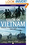Valor in Vietnam: Chronicles of Honor...