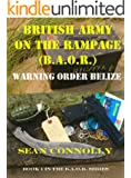 Book 1. Warning Order Belize (British Army On The Rampage) (English Edition)