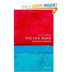 The Silk Road: A Very Short Introduction (Very Short Introductions) by James A. Millward