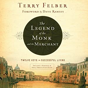 The Legend of the Monk and the Merchant: Twelve Keys to Successful Living | [Terry Felber]