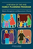 img - for A Review of the HHS Family Planning Program: Mission, Management, and Measurement of Results book / textbook / text book