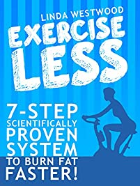 Exercise Less by Linda Westwood ebook deal