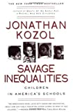 Savage Inequalities: Children in America's Schools - Jonathan Kozol
