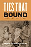 img - for Ties That Bound: Founding First Ladies and Slaves book / textbook / text book