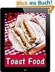Toast Food: 15 Rezept-Ideen f�r beleg...