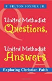 img - for United Methodist Questions, United Methodist Answers: Exploring Christian Faith book / textbook / text book