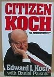 Citizen Koch: An Autobiography