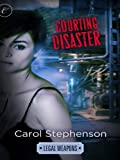 Courting Disaster (Legal Weapons)
