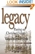 Legacy: Passing on Cherished Values in a Values-Starved World