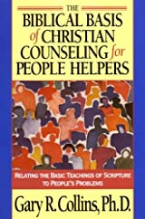 The Biblical Basis of Christian Counseling for People Helpers, Relating the Basic Teachings of Scripture to People`s Problems