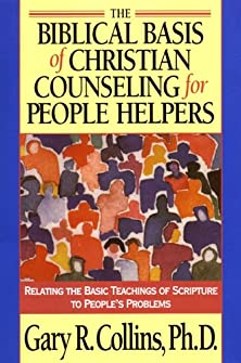 The Biblical Basis of Christian Counseling for People Helpers, Relating the Basic Teachings of Scripture to People's Problems