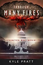 Through Many Fires (Strengthen What Remains)