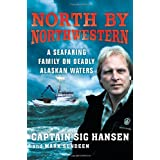 North by Northwestern: A Seafaring Family on Deadly Alaskan Watersby Captain Sig Hansen
