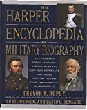 The Harper Encyclopedia of Military Biography (0062700154) by Dupuy, Trevor N.
