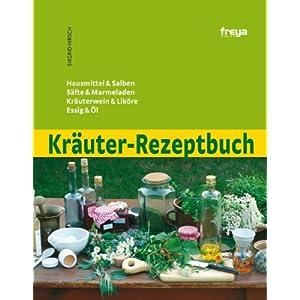 eBook Cover für  Kr auml uter Rezeptbuch Hausmittel amp Salben S auml fte amp Marmeladen Kr auml uterwein amp Lik ouml re Essig amp Ouml l