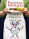 img - for Twisted Stitches: 30 Corrupt Cross Stitch and Embroidery Designs book / textbook / text book