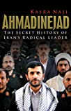 img - for Ahmadinejad: The Secret History of Iran's Radical Leader book / textbook / text book